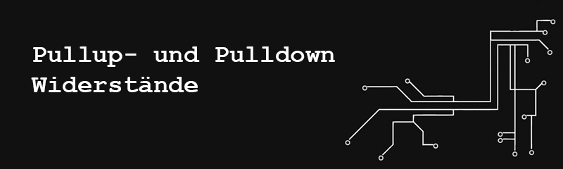 Pullup- und Pulldown-Widerstände